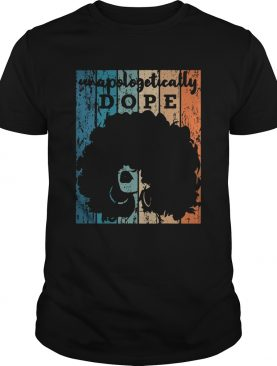 Vintage Unapologetically Dope shirt