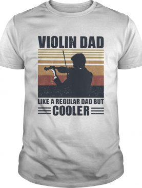Violin dad like a regular dad but cooler vintage retro shirt