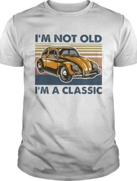 Volkswagen beetle im not old im a classic vintage retro shirt