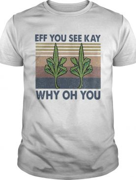 Weed Yoga Eff You See Kay Why Oh You Vintage shirt