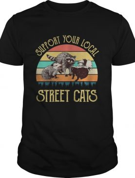 raccoon support your local street cats vintage retro shirt