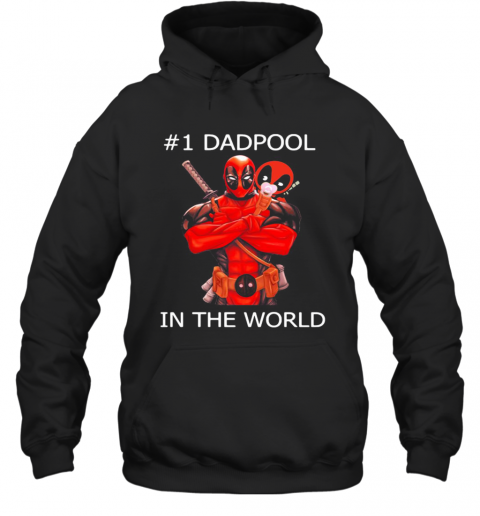 #1 Dadpool In The World T-Shirt Unisex Hoodie