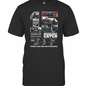 15 Years Of 2005 2020 Deadliest Catch Thank You For The Memories Signatures T-Shirt Classic Men's T-shirt