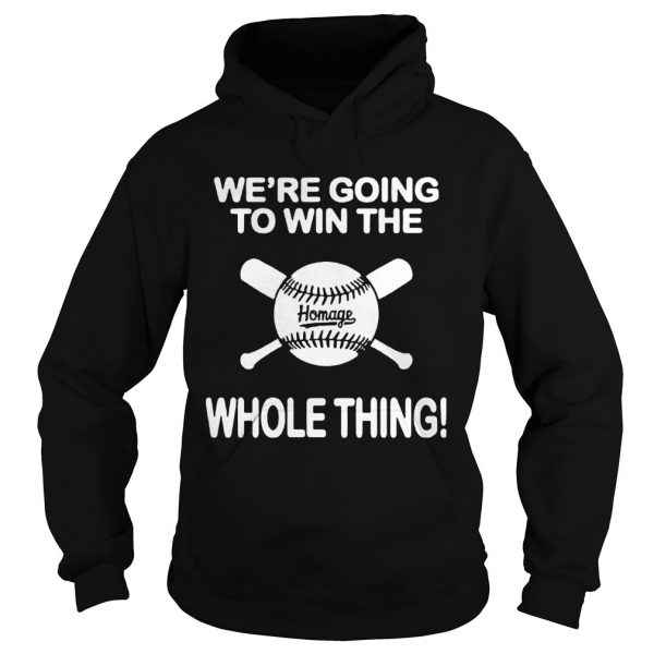 1594090735Baseball We're Going To Win The Whole Thing  Hoodie