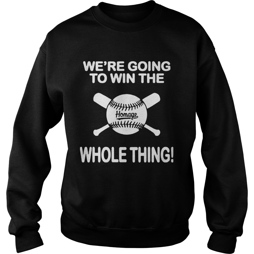 1594090735Baseball We're Going To Win The Whole Thing Sweatshirt