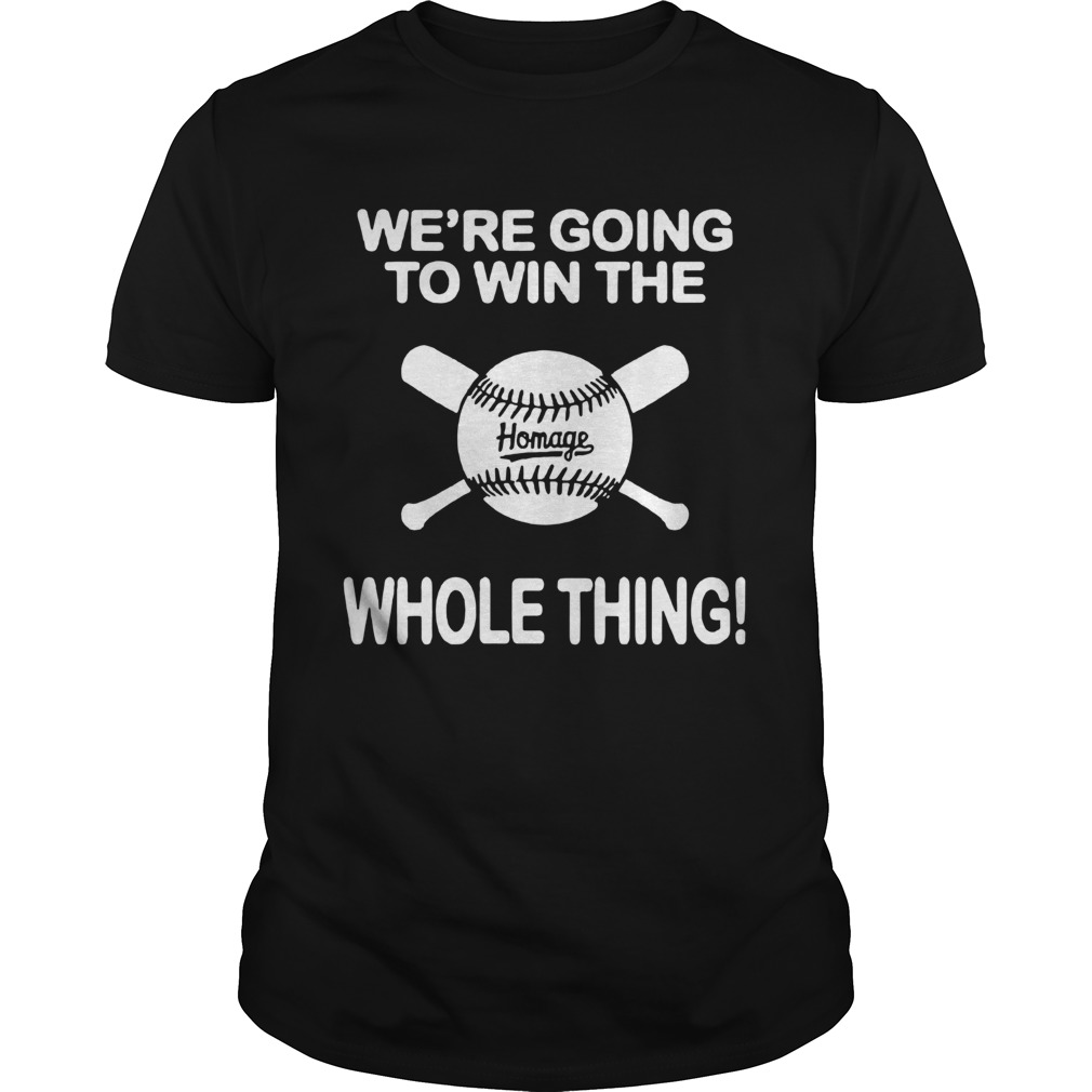 1594090735Baseball We're Going To Win The Whole Thing Unisex