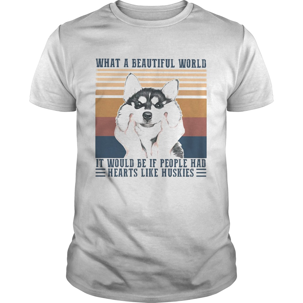1594900106What a Beautiful world it would be if people hd hearts like huskies dog vintage retro Unisex