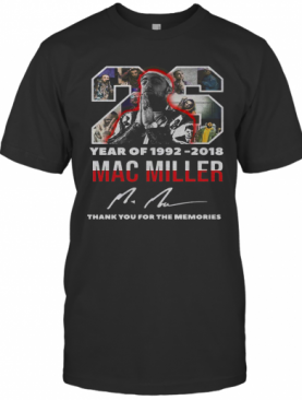 26 Year Of 1992 2018 Mac Miller Thank You For The Memories Signature T-Shirt