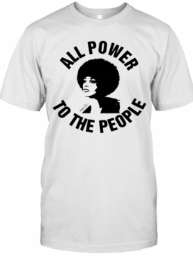All Power To The People Angela Davis T-Shirt