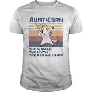 Aunticorn The Woman The Myth The Bad Influence  Unisex