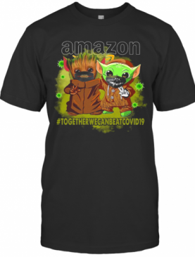 Baby Yoda And Groot Amazon Together We Can Eat Covid 19 T-Shirt