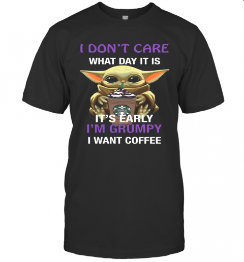 Baby Yoda Hug Starbucks I Don'T Care What Day It Is It'S Early I'M Grumpy I Want Coffee T-Shirt Classic Men's T-shirt