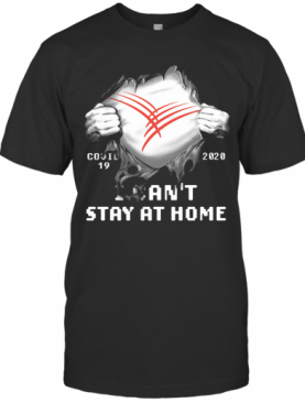 Blood Insides Cardinal Health Covid 19 2020 I Can'T Stay At Home T-Shirt