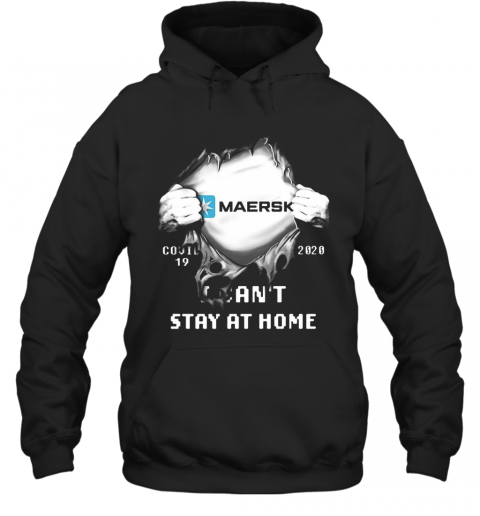 Blood Insides Maersk Covid 19 2020 I Can'T Stay At Home T-Shirt Unisex Hoodie