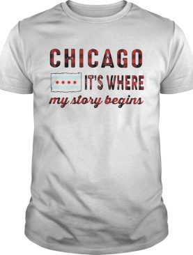 Chicago its where my story begins stars shirt