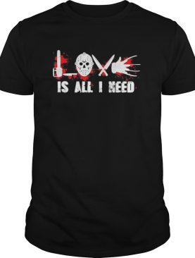 Halloween michael myers love is all i need bloods shirt