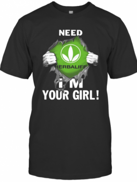 Herbalife Inside Me Need I'M Your Girl T-Shirt