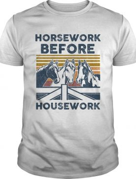 Horsework Before Housework Vintage Retro shirt