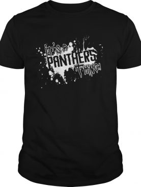 Its A Panther Thing shirt