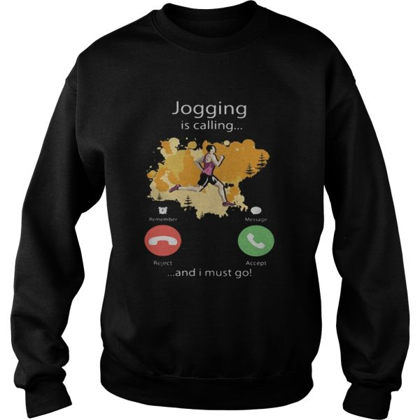 Jogging Is Calling And I Must Go  Sweatshirt
