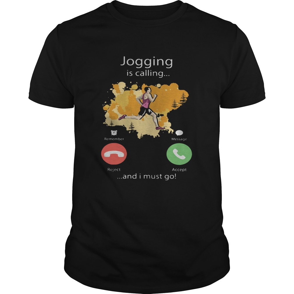 Jogging Is Calling And I Must Go Unisex