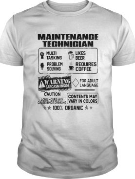 Maintenance technician warning sarcasm inside caution contents may vary in color 100 percent organi