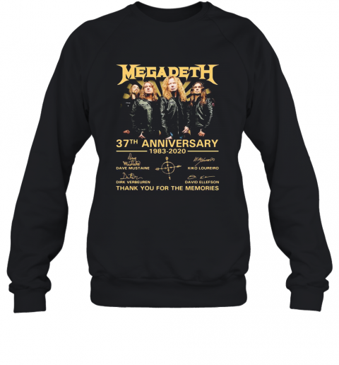 Megadeth 37Th Anniversary 1983 2020 Thank You For The Memories Signatures T-Shirt Unisex Sweatshirt