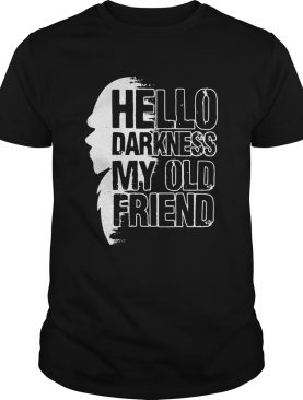 She hello darkness my old friend shirt