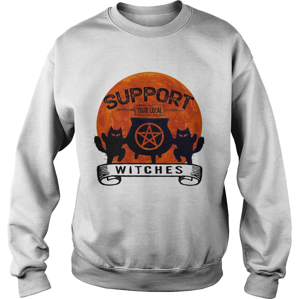 Support your local witches sunset Sweatshirt