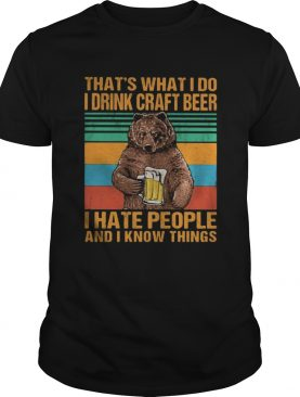 Bear thats what i do i drink craft beer i hate people and i know things vintage retro black shirt