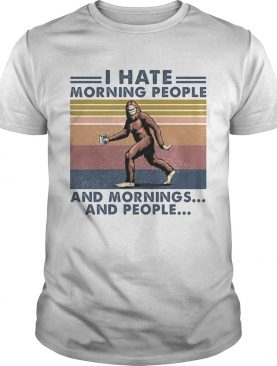 Bigfoot I hate morning people and mornings and people Vintage retro shirt