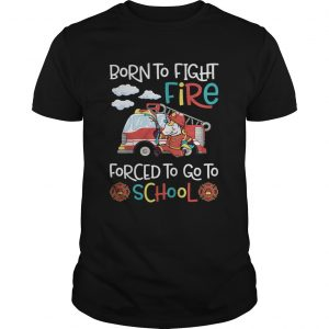 Born To Fight Fire Forced To Go To School Unicorn Firefighter  Unisex