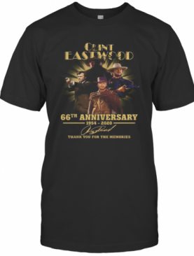 Clint Eastwood 66Th Anniversary 1954 2020 Thank You For The Memories Signatures T-Shirt