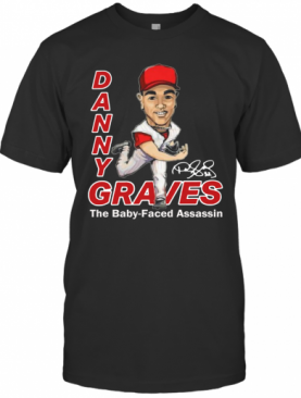 Danny Graves The Baby Faced Assassin T-Shirt