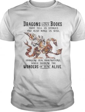 Dragon love books that tell us stroies and also make us wise sparking our imaginatuons while sharin