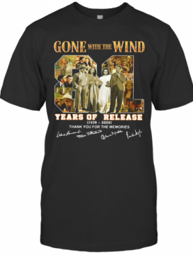 Gone With The Wind 81 Years Of Release 1939 2020 Signatures Thank You For The Memories T-Shirt