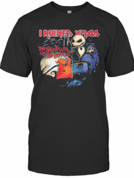 Halloween Jack Skellington I Ruined Xmas The Nightmare Of The Boogie T-Shirt