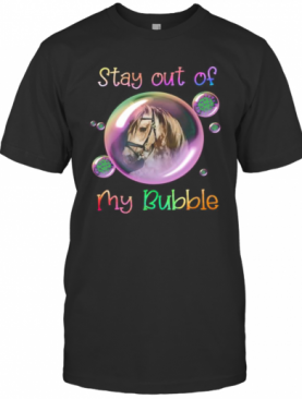 Horse Stay Out Of My Bubble Covid 19 T-Shirt