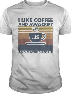 I like coffee and java and maybe 3 people vintage retro shirt