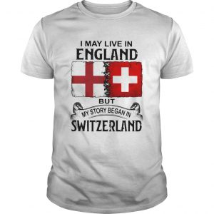 I may live in england but my story began in switzerland  Unisex