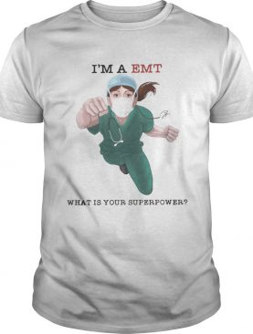 Im a EMT what is your superpower shirt