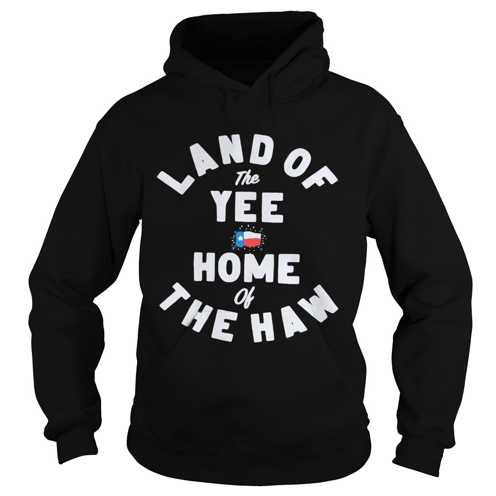 Land of the yee home of the haw Hoodie