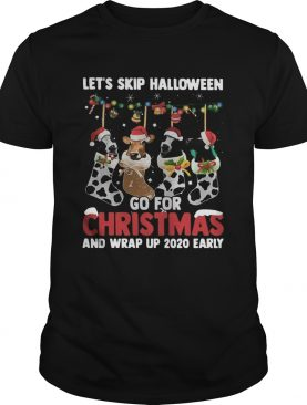 Lets skip halloween go for christmas and wrap up 2020 early shirt