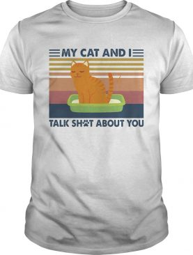 My cat and I talk shot about you vintage retro shirt
