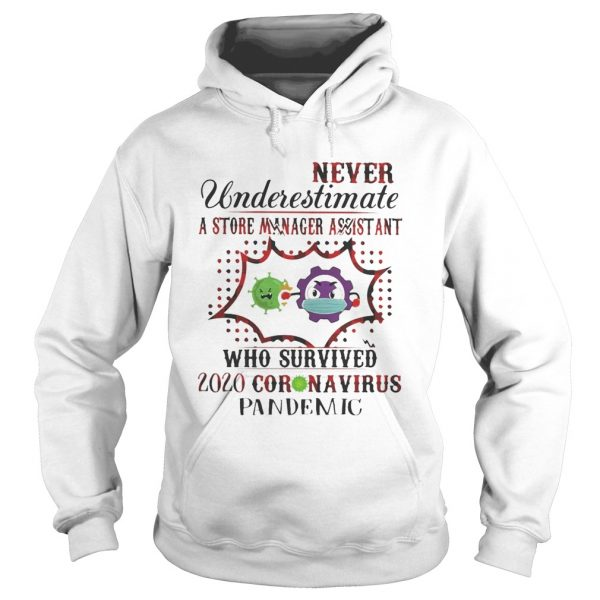 Never underestimate a store manager assistant who survived 2020 corona virus pandemic  Hoodie