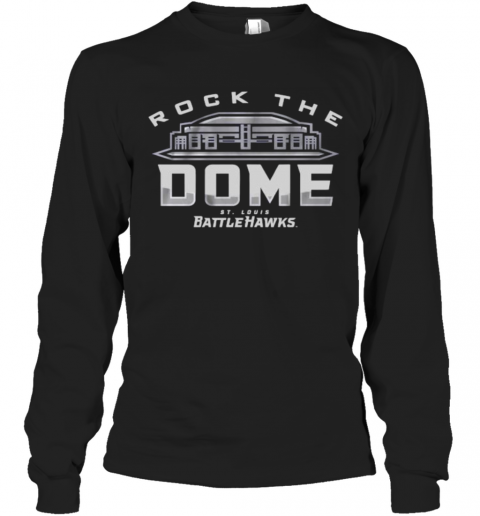 Rock The Dome St. Louis Battlehawks T-Shirt Long Sleeved T-shirt