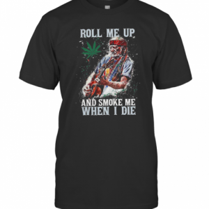 Roll Me Up And Smoke Me When I Die Willie Nelson Guitar Weed T-Shirt Classic Men's T-shirt