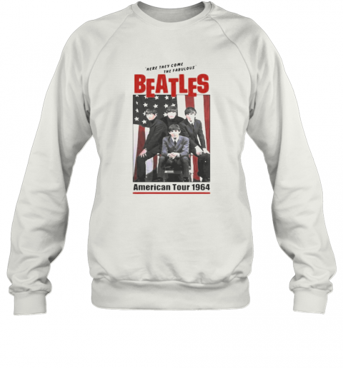 The Beatles Band Here They Come The Fabulous American Tour 1964 T-Shirt Unisex Sweatshirt