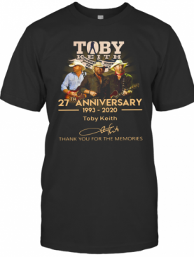 Toby Keith 27Th Anniversary 1993 2020 Signature Thank You For The Memories T-Shirt