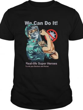 We Can Do It Reallife Superheroes Thank You Doctor And Nurse shirt